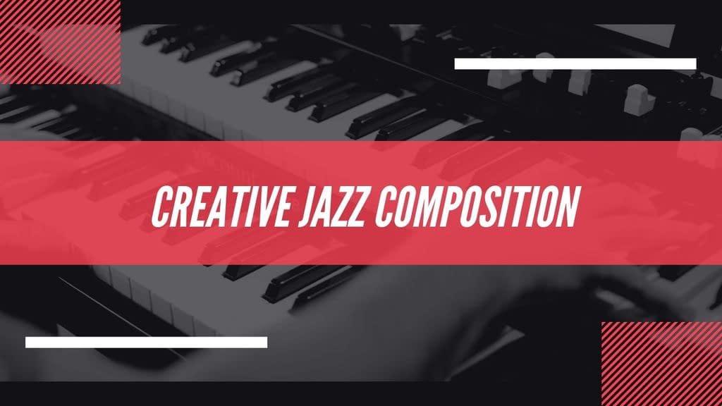 creative jazz composition