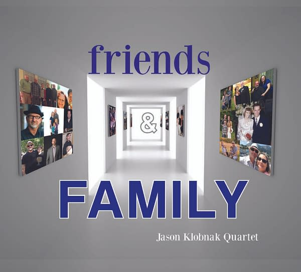 Jason Klobnak Quartet-Friends & Family